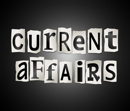 current events: Illustration depicting cutout printed letters arranged to form the words current affairs