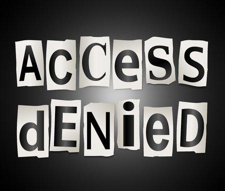 denied: Illustration depicting cutout printed letters arranged to form the words access denied.