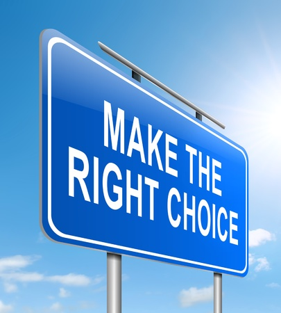 preference: Illustration depicting a sign with a make the right choices concept.