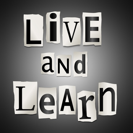 experienced: Illustration depicting cut out letters arranged to form the words live and learn  Stock Photo