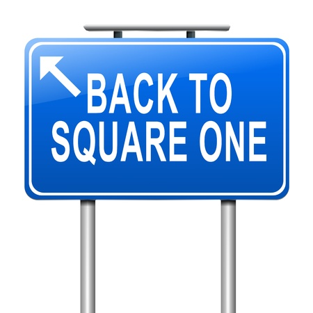 failed plan: Illustration depicting a sign with a back to square one concept.
