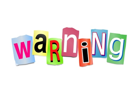 forewarning: Illustration depicting cut out letters arranged to form the word warning