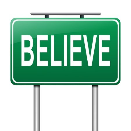 Illustration depicting a sign with a believe concept. illustration