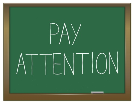 pay attention: Illustration depicting a green chalkboard with a pay attention concept. Stock Photo