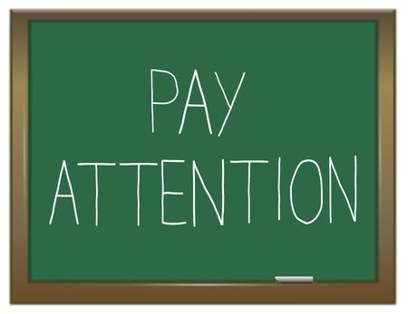poner atencion: Ilustración que muestra una pizarra verde con un concepto de atención de la paga. Foto de archivo