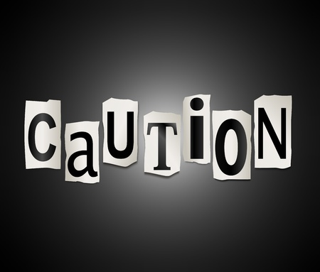 discretion: Illustration depicting cutout printed letters arranged to form the word caution