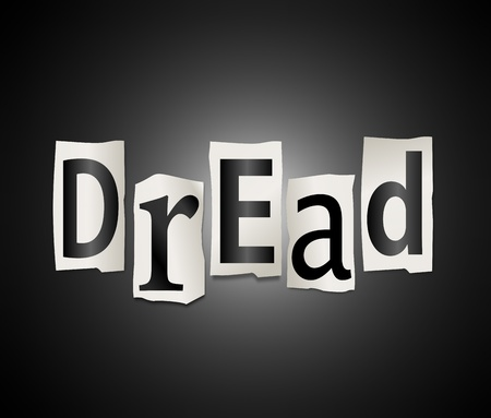 alarmed: Illustration depicting cutout printed letters arranged to form the word dread