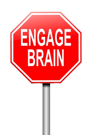 concentrating: Illustration depicting a sign with an engage brain concept