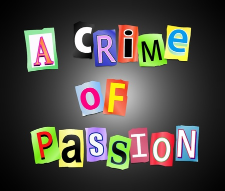 retribution: Illustration depicting cutout printed letters arranged to form the words a crime of passion. Stock Photo