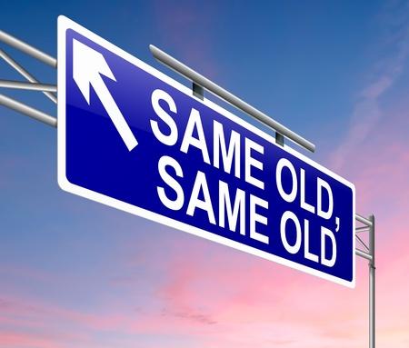 Illustration depicting a sign with a same old, same old concept