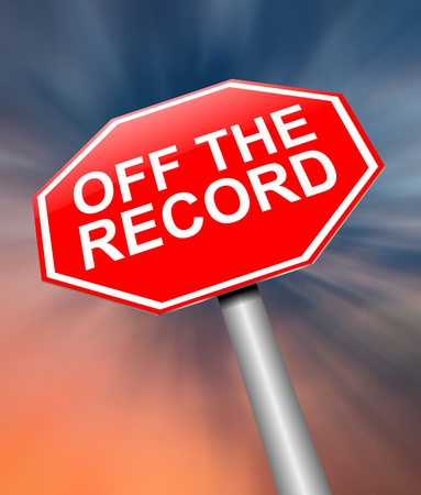 Illustration depicting a sign with an off the record concept. Stock Illustration - 19752487