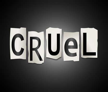unkind: Illustration depicting a set of cut out printed letters arranged to form the word cruel