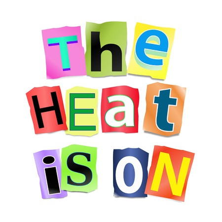 pressurized: Illustration depicting a set of cut out printed letters arranged to form the words the heat is on.