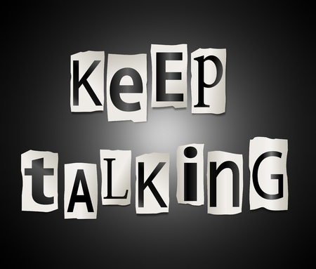 Illustration depicting a set of cut out printed letters arranged to form the word keep talking. Stock Photo