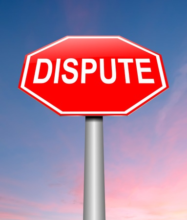 dispute: Illustration depicting a sign with a dispute concept.