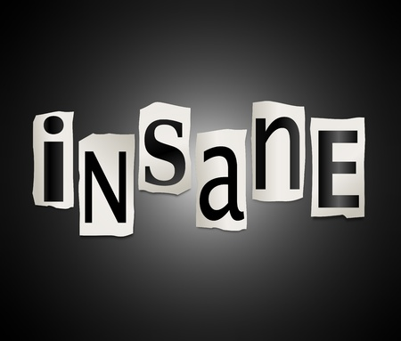 maniacal: Illustration depicting a set of cut out printed letters formed to arrange the word insane.