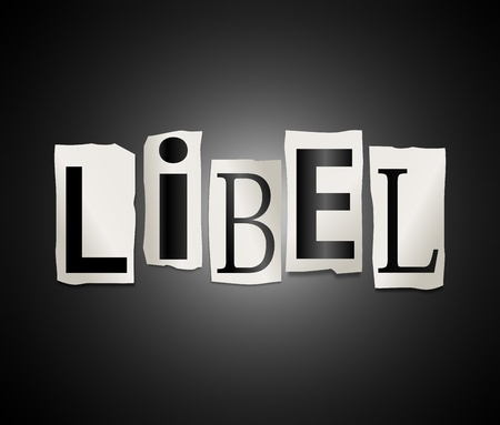 character assassination: Illustration depicting a set of cut out letters formed to arrange the word libel.