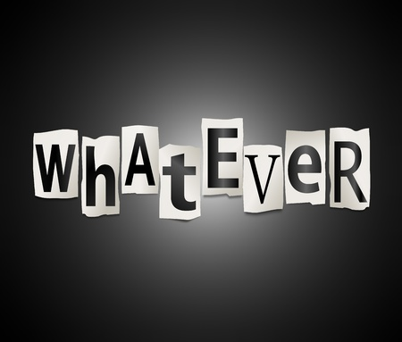 Illustration depicting a set of cut out letters formed to arrange the word whatever.