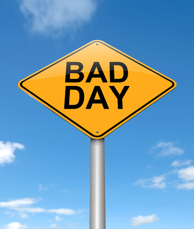 predicament: Illustration depicting a sign with a bad day concept.