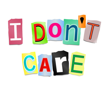 don't care: Illustration depicting a set of cut out letters formed to arrange the words I dont care. Stock Photo