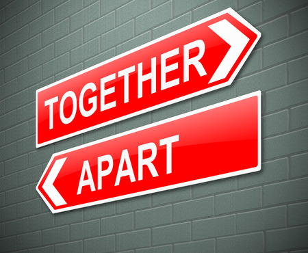 splitting up: Illustration depicting a sign with a together or apart concept.