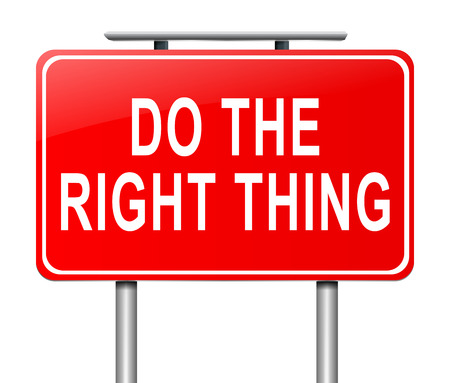 reasonable: Illustration depicting a sign with a do the right thing concept.