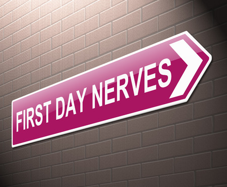apprehension: Illustration depicting a sign with a first day nerves concept.