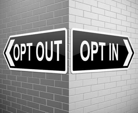 opt: Illustration depicting signs with an opt in or opt out concept.