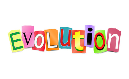 evolved: Illustration depicting a set of cut out printed letters arranged to form the word evolution.