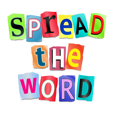 Illustration depicting a set of cut out printed letters arranged to form the words spread the word.