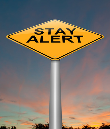 attentive: Illustration depicting a sign with a stay alert concept.