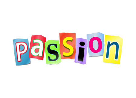 ardor: Illustration depicting a set of cut out printed letters arranged to form the word Passion.