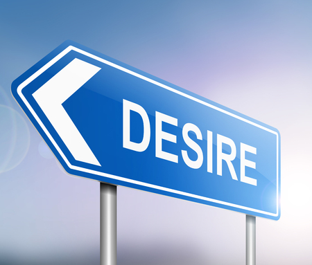 Illustration depicting a sign with a desire concept.
