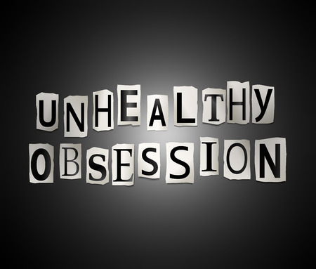 excessive: Illustration depicting a set of cut out printed letters arranged to form the words unhealthy obsession.
