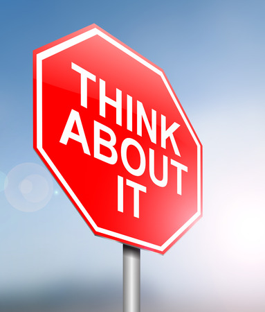 common sense: Illustration depicting a sign with a think about it message.