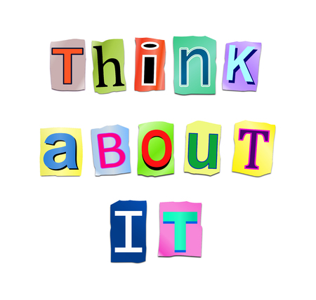 think: Illustration depicting a set of cut out printed letters arranged to form the words think about it. Stock Photo