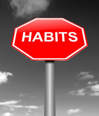 tendency: Illustration depicting a sign with a habits concept.