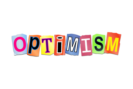 encouraged: Illustration depicting a set of cut out printed letters arranged to form the word optimism.