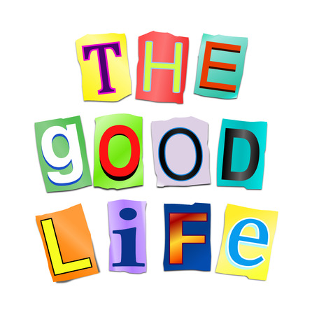 life is good: Illustration depicting a sign with a good life concept.