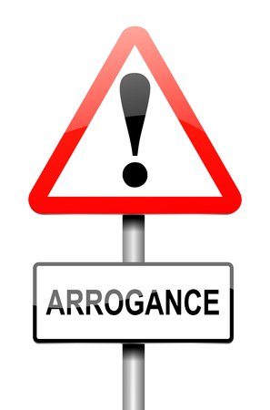 Illustration depicting a sign with an arrogance concept.