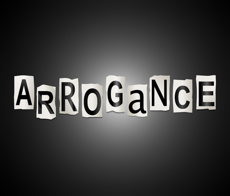 in vain: Illustration depicting a set of cut out printed letters arranged to form the word arrogance.
