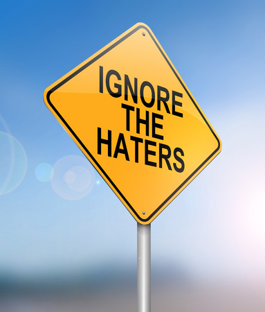 Illustration depicting a sign with a ignore the haters  concept.