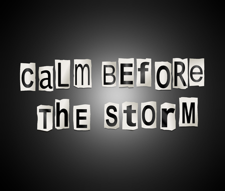 Illustration depicting a set of cut out printed letters arranged to form the words calm before the storm.