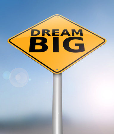 3d Illustration depicting a sign with a dream big concept.