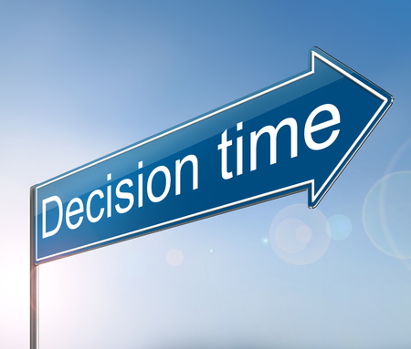 3d Illustration depicting a sign with a decision time concept.