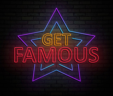 3d Illustration depicting an illuminated neon sign with a get famous concept.