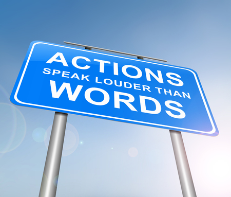 3d Illustration depicting a sign with an actions speak louder than words concept. Stock Photo