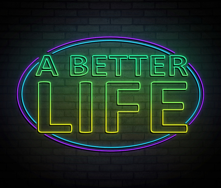 3d Illustration depicting an illuminated neon sign with a better life concept.