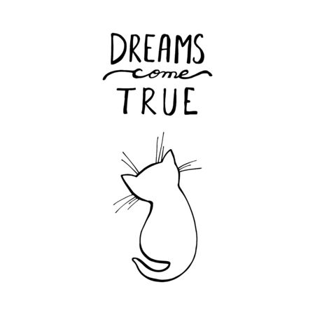 The kitten is dream. A vector kitten with dream come true lettering. Illustration