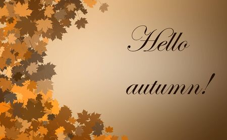 Illustration. Elegant autumn background with gradient, half frame of colored leaves and the inscription: Hello autumn!